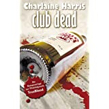 "Club Dead: True Blood 3von ""Charlaine Harris"""