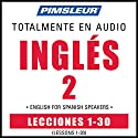 ESL Spanish Phase 2, Units 1-30: Learn to Speak and Understand English as a Second Language with Pimsleur Language Programs Speech by  Pimsleur Narrated by  Pimsleur