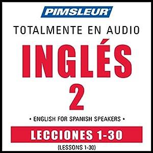 ESL Spanish Phase 2, Units 1-30 Speech
