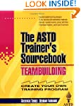 Teambuilding: The ASTD Trainer's Sour...