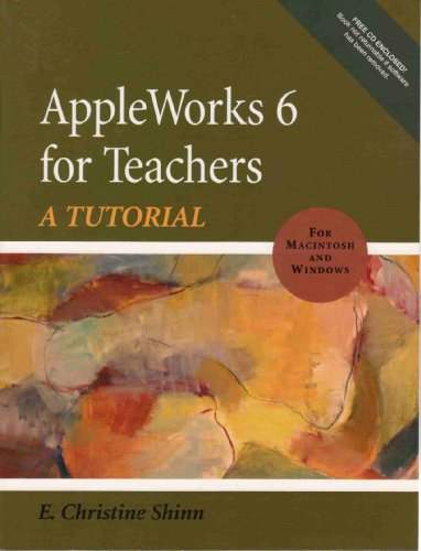 AppleWorks 6 for Teachers: A Tutorial (WIN and MAC)