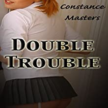 Double Trouble: Becky's Last Chance, Book 2 (       UNABRIDGED) by Constance Masters Narrated by Anna Starr