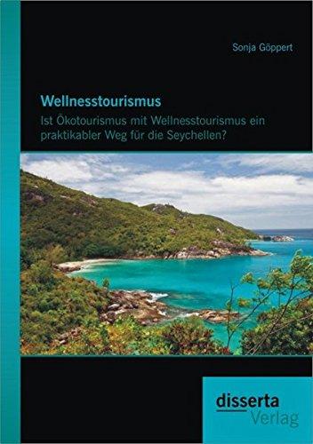 wellnesstourismus-ist-okotourismus-mit-wellnesstourismus-ein-praktikabler-weg-fur-die-seychellen