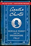 Hercule Poirot and the Greenshore Folly (Hercule Poirot Mysteries)