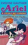 Ariel à l'école des espions, tome 3: Satellite et bas blancs