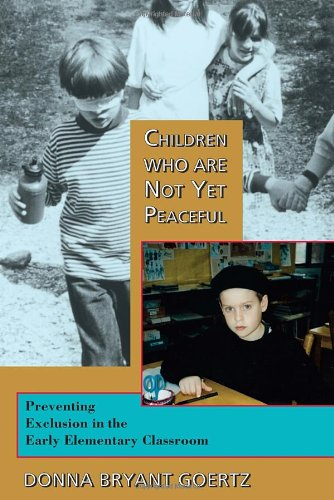 Children Who Are Not Yet Peaceful: Preventing Exclusion In The Early Elementary Classroom front-20863