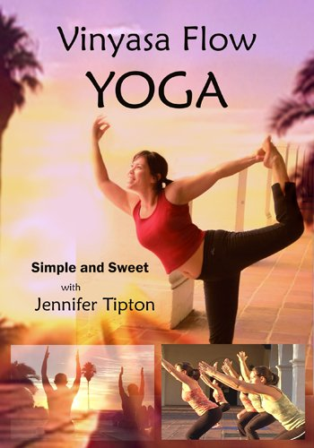 Vinyasa Flow Yoga, Simple and Sweet, Beginner & Intermediate, a ***Practice DVD***