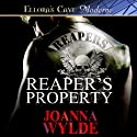 Reaper's Property (       UNABRIDGED) by Joanna Wylde Narrated by Stella Bloom
