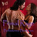 Primal Rage (       UNABRIDGED) by Belladonna Bordeaux Narrated by Allison Cope
