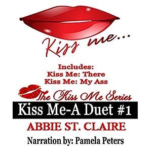 Kiss Me: A Duet #1 Audiobook