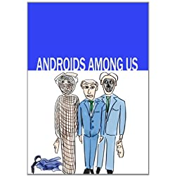 Androids Among Us