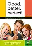 Good, better, perfect!: Häufige Fehler vermeiden lernen. Übungsbuch für die Oberstufe (AHS und BHS)