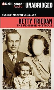 the feminine mystique essay Professional essays on the feminine mystique authoritative academic resources for essays, homework and school projects on the feminine mystique.