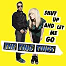 Shut Up & Let Me Go [7