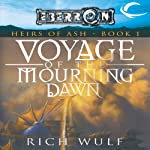 Voyage of the Mourning Dawn: Eberron: Heirs of Ash, Book 1 (       UNABRIDGED) by Rich Wulf Narrated by Marcella Rose Sciotto