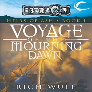 Voyage of the Mourning Dawn: Eberron: Heirs of Ash, Book 1 | [Rich Wulf]