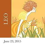 Leo: June 23, 2015   Tali Edut,Ophira Edut
