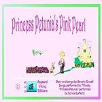 Princess Petunia's Pink Pearl: Andy's TunefulTales | Beverly Enwall,Walt Lardner