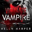 Vigilante Vampire: Bo Blackman Series #5 Audiobook by Helen Harper Narrated by Saskia Maarleveld