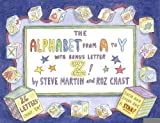 img - for The Alphabet from A to Y With Bonus Letter Z! [Hardcover] [2007] (Author) Steve Martin, Roz Chast book / textbook / text book