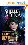Lady of Devices: A steampunk adventure novel: 1 (Magnificent Devices)