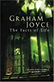 Graham Joyce The Facts of Life (GOLLANCZ S.F.)