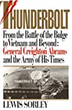 Book cover for Thunderbolt: From The Battle of the Bulge to Vietnam and Beyond: General Creighton Abrams and the Army of His Times