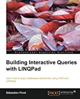 Building Interactive Queries with LINQPad Front Cover