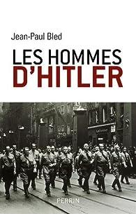 Les hommes d\'Hitler par Jean-Paul Bled