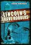 Lincoln&#39;s Grave Robbers