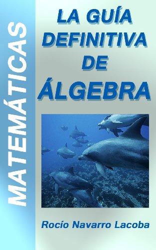 La guía definitiva del álgebra para la enseñanza secundaria (Fichas de matemáticas)