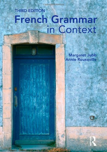 French Grammar in Context (Languages in Context) (French...