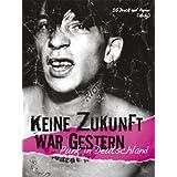 """Keine Zukunft war gestern: Punk in Deutschlandvon """"IG Dreck auf Papier"""""""