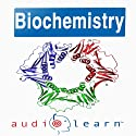 Introduction to Biochemistry: AudioLearn Follow-Along Manual (       UNABRIDGED) by  AudioLearn Editors Narrated by  AudioLearn Voice Over Team