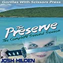 The Preserve Season 2.0: The Complete Second Season (       UNABRIDGED) by Josh Hilden, Gypsy Heart Editing (editor) Narrated by Karen Krause