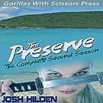The Preserve Season 2.0: The Complete Second Season | Josh Hilden, Gypsy Heart Editing (editor)