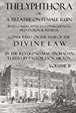 Thelyphthora Or A Treatise On Female Ruin Volume 2: Its Causes, Effects, Consequences, Prevention, & Remedy; Considered On The Basis Of Divine Law
