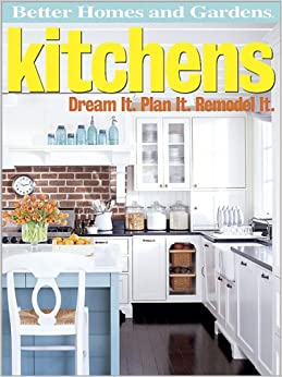 Better Homes And Gardens Kitchens Dream It Plan It Remodel It Better Homes Gardens Do It