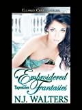 Embroidered Fantasies (Tapestries, Book Five)