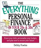 img - for The Everything Personal Finance in Your 20s & 30s Book: Erase Your Debt, Personalize Your Budget and Plan Now to Secure Your Future (Everything Series) book / textbook / text book