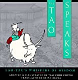 The Tao Speaks: Lao-Tzus Whispers of Wisdom