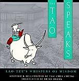 The Tao Speaks: Lao-Tzus Whispers of Wisdom