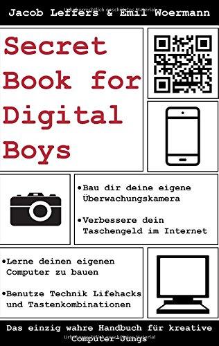 Buchcover: Secret Book for Digital Boys: Das einzig wahre Handbuch für kreative Computer-Jungs