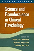 Science and Pseudoscience in Clinical Psychology, Second Edition