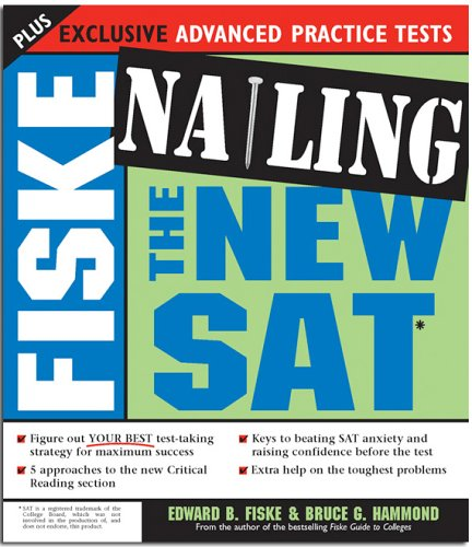 Nailing the New SAT, EDWARD B. FISKE, BRUCE G. HAMMOND