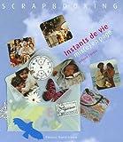 echange, troc Juliane Cordes - Scrapbooking : Instants de vie mis(e) en page