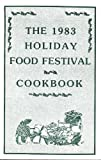 img - for The 1983 Holiday Food Festival Cookbook (The Extension Homemaker Clubs of Natrona County) book / textbook / text book