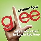 Let's Have A Kiki / Turkey Lurkey Time (Glee Cast Version featuring Sarah Jessica Parker)