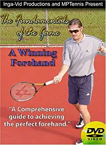 The Fundamentals of Tennis: A Winning Forehand, Professional Tennis Instruction and Lessons