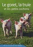 echange, troc Eric Rousseaux - Le goret, la truie et les petits cochons